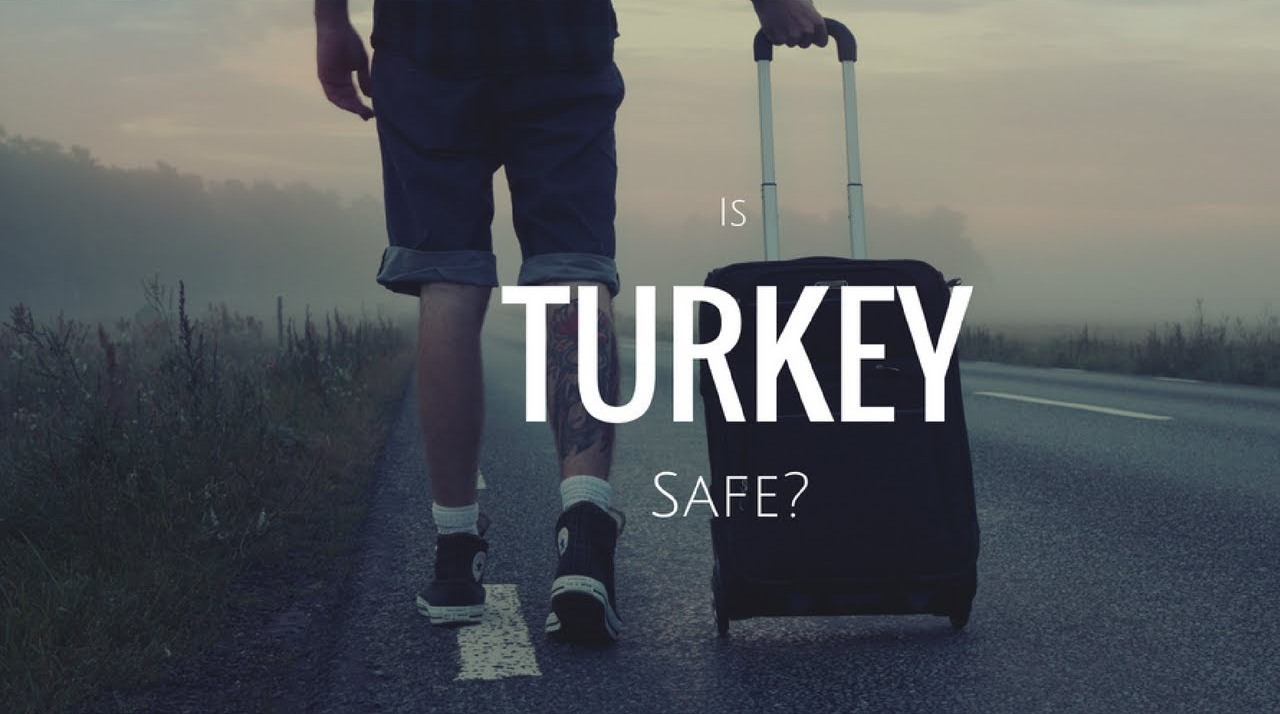 Is Turkey a safe place to visit